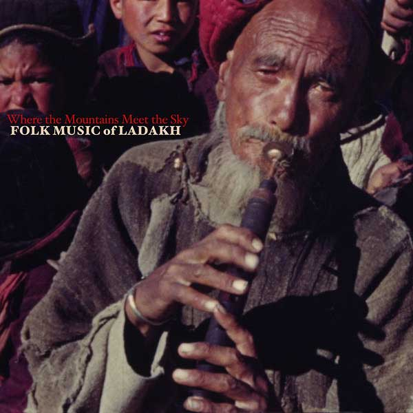 various - Where the Mountains Meet the Sky: Folk Music of Ladakh