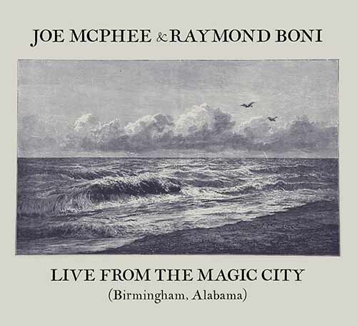 raymond boni - joe mcphee - Live From The Magic City (Birmingham, Alabama)