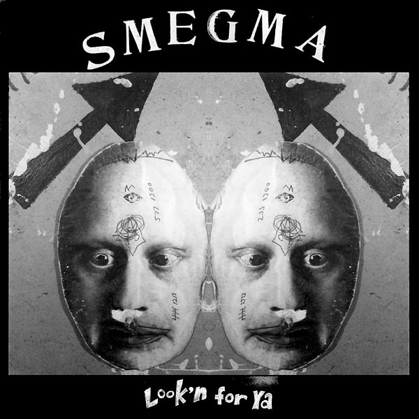 smegma - Look'n for Ya (1973-75)