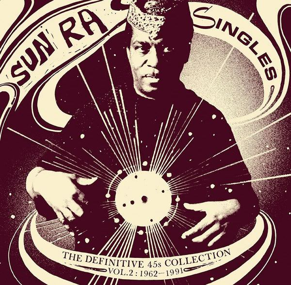 sun ra - Singles (The Definitive 45s Collection Vol.2: 1962-1991)