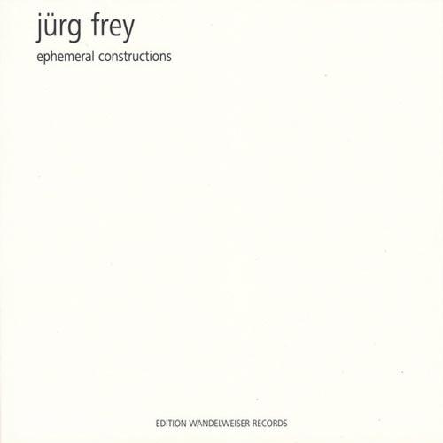 jurg frey - Ephemeral Constructions