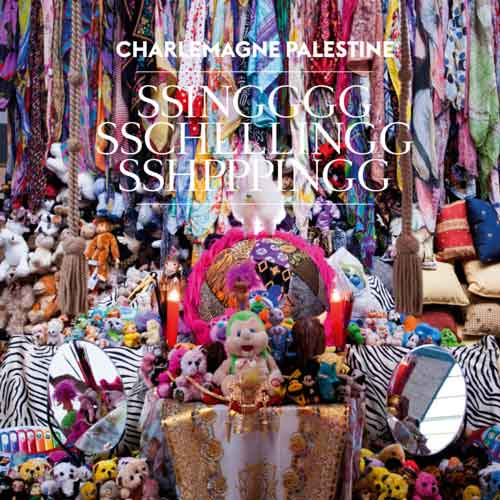 charlemagne palestine - SSINGGGG SSCHLLLINGG SSHPPPINGG