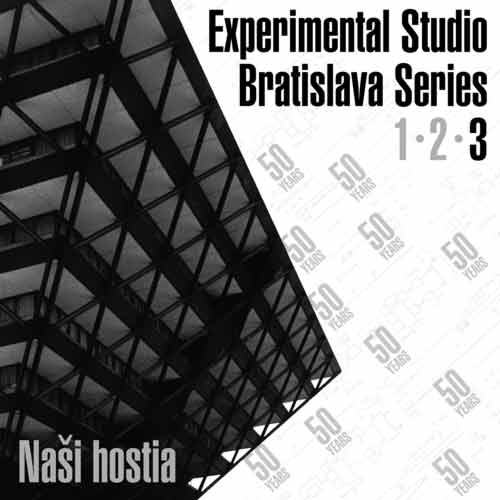 Naši Hostia: Experimental Studio Bratislava Series, vol. 3
