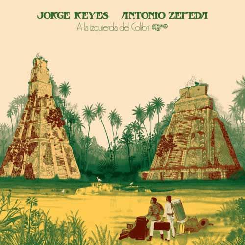 jorge reyes - antonio zepeda - A La Izquierda Del Colibri (LP)