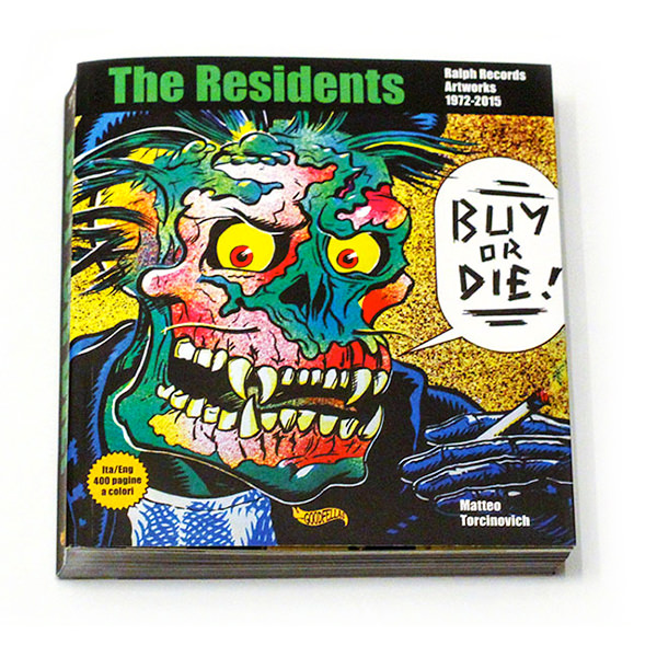 BUY OR DIE! THE RESIDENTS RALPH RECORDS ARTWORKS 1972-2015