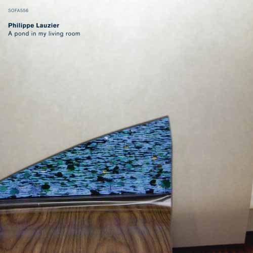 philippe lauzier - A Pond in My Livingroom