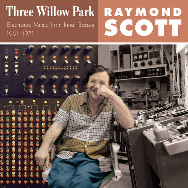 THREE WILLOW PARK: ELECTRONIC MUSIC FROM INNER SPACE, 1961–1971