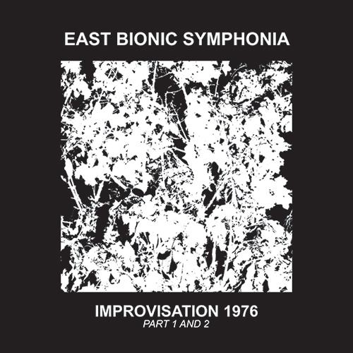 east bionic symphonia - Improvisation - Part 1 & 2 (Lp) + Part 3 (Lp one-sided)