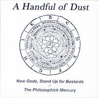 NOW GODS, STAND UP FOR BASTARDS/THE PHILOSOPHIK MERCURY