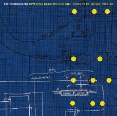 Forerunners - Swedish Electronic & Concrete Music 1955-65