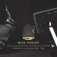 max goldt - There Are Grapefruit Hearts To Be Squeezed In The Dark