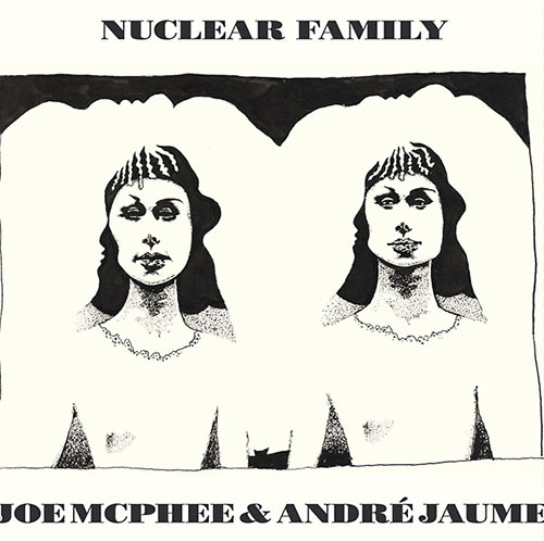 andre jaume - joe mcphee - Nuclear Family
