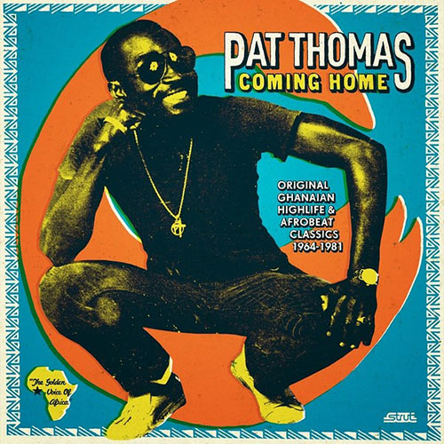 pat thomas - Coming Home (Original Ghanaian Highlife & Afrobeat Classics 1967