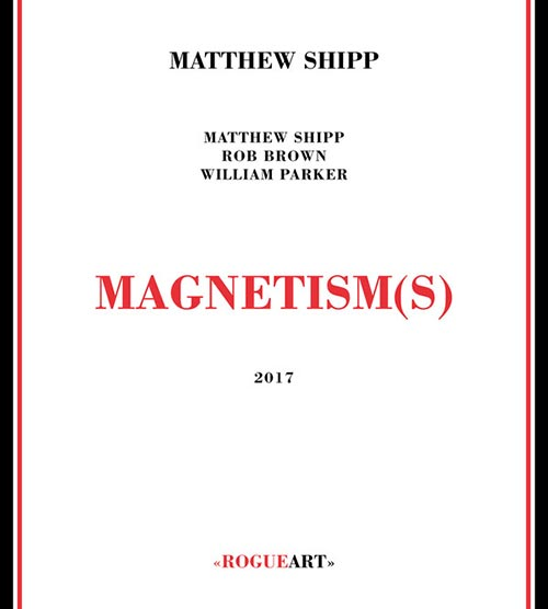 william parker - rob brown - matthew shipp - Magnetism(s)