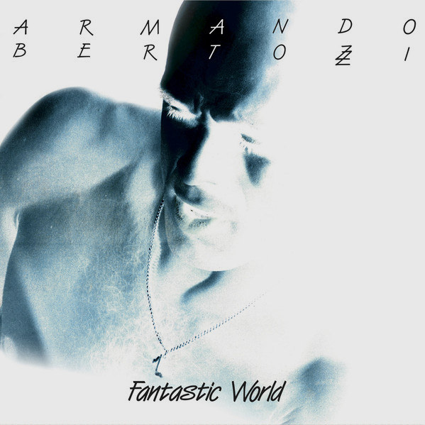 armando bertozzi - Fantastic World