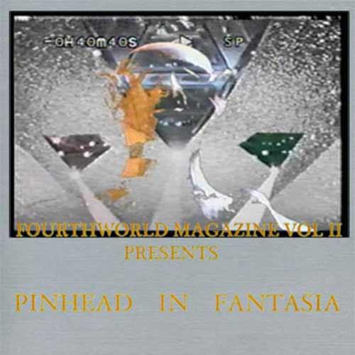 PINHEAD IN FANTASIA