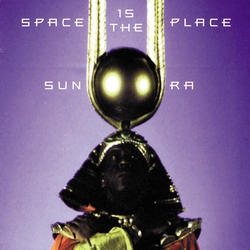 sun ra arkestra - Space Is The Place