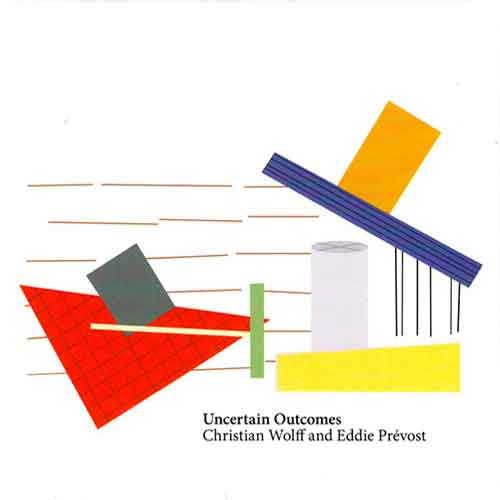 eddie prévost - christian wolff - Uncertain Outcomes (2Cd)