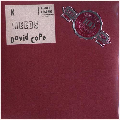 david cope - K, Weeds