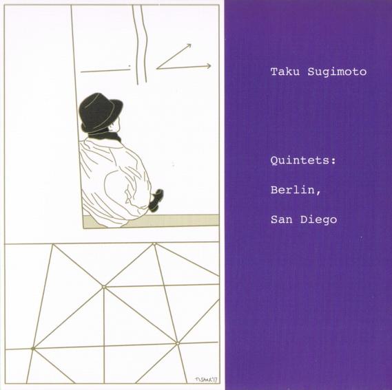 taku sugimoto - Quintets: Berlin, San Diego
