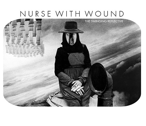 nurse with wound - The Swinging Reflective (2Cd)