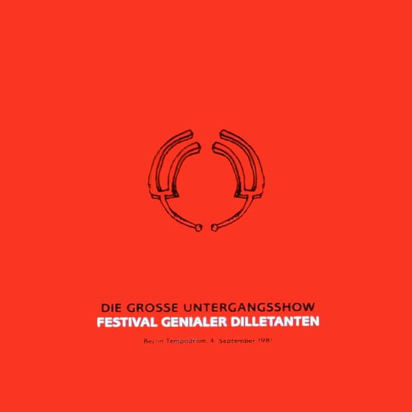 Festival Genialer Dilletanten - Berlin 1981