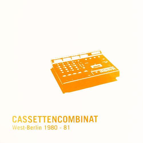 various - Cassettencombinat - West-Berlin 1980-1981