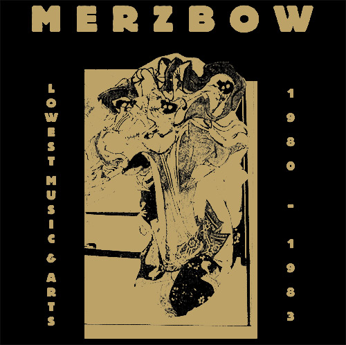 merzbow - Lowest Music & Arts 1980-83 (Friends Edition Box)