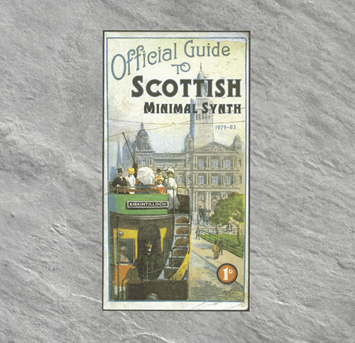 OFFICIAL GUIDE TO SCOTTISH MINIMAL SYNTH 1979-83(FRIENDS EDIT)
