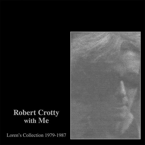 robert crotty - loren connors - Robert Crotty With Me: Loren's Collection (1979-1987)