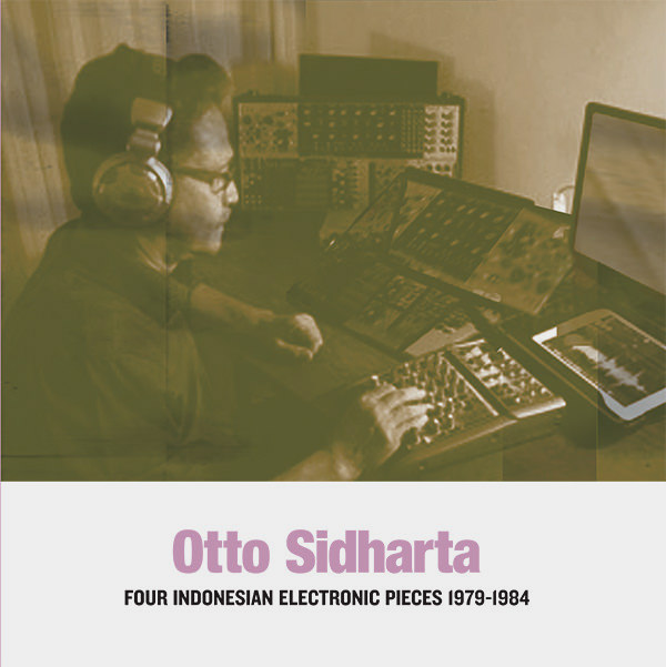 otto sidharta - Indonesian Electronic Music 1979-1984 (Lp)