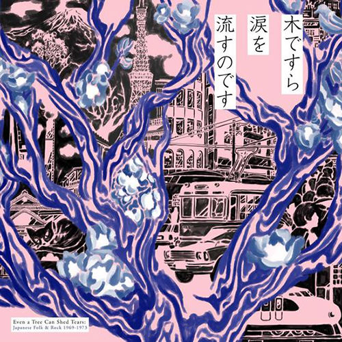EVEN A TREE CAN SHED TEARS: JAPANESE FOLK 1969-1973 (2LP)