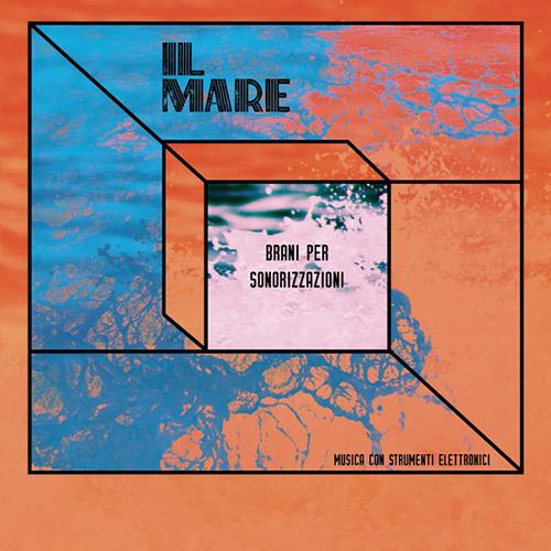 IL MARE - MUSICA CON STRUMENTI ELETTRONICI (LP)