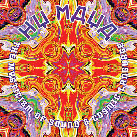 hy maya - The Mysticism of Sound & Cosmic Language (2Lp)