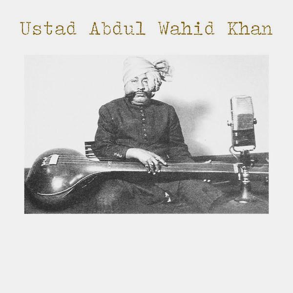 USTAD ABDUL WAHID KHAN (LP)
