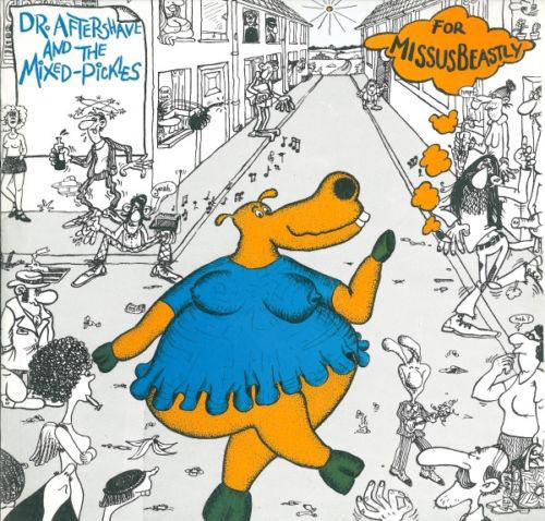 DR. AFTERSHAVE AND THE MIXED PICKLES (LP)