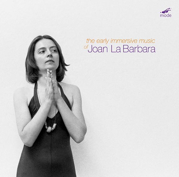 THE EARLY IMMERSIVE MUSIC OF JOAN LA BARBARA