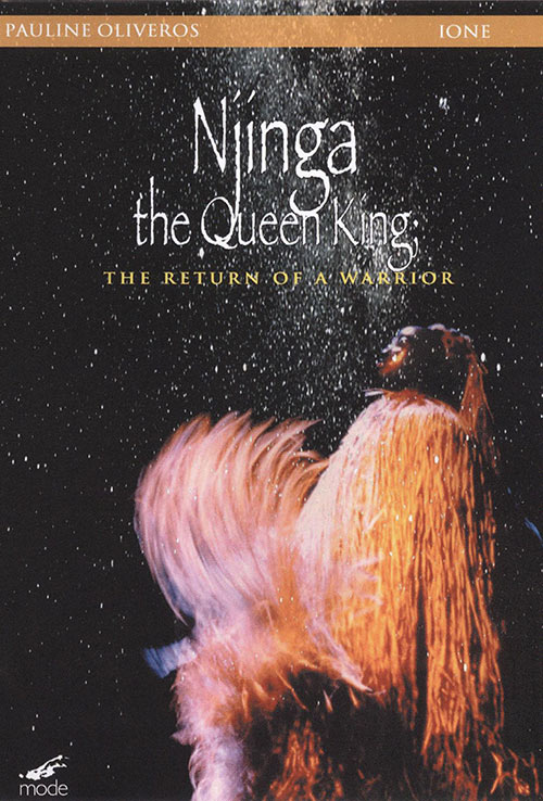 pauline oliveros - ione - Njinga: The Queen King – The Return of a Warrior