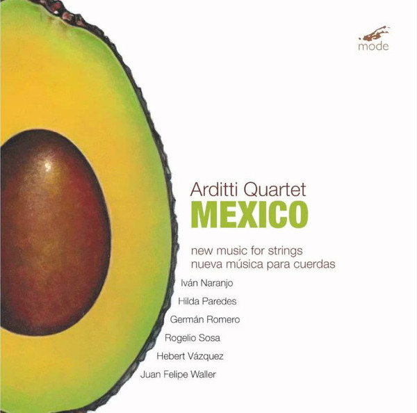 arditti quartet - Mexico: New Music For Strings