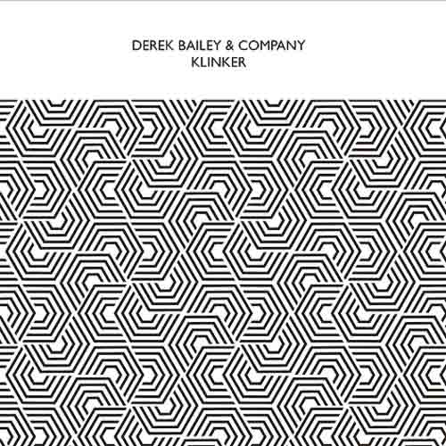 derek bailey & company - Klinker (2Cd)