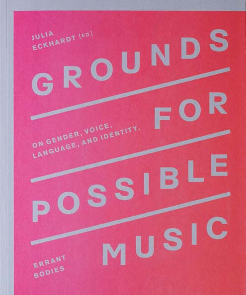 GROUNDS FOR POSSIBLE MUSIC (BOOK)