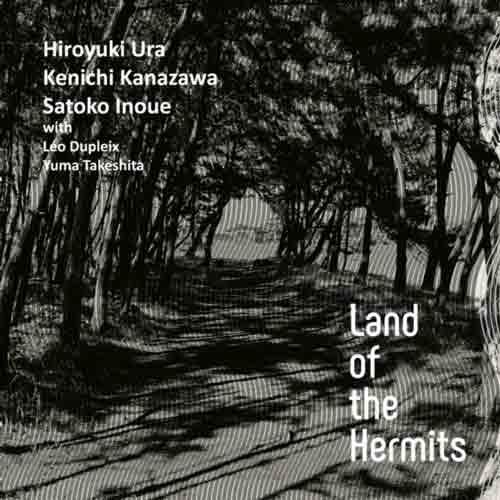 yuma takeshita - satoko inoue - léo dupleix - kenichi kanazawa - hiroyuki ura - Land of the Hermits (Cd)
