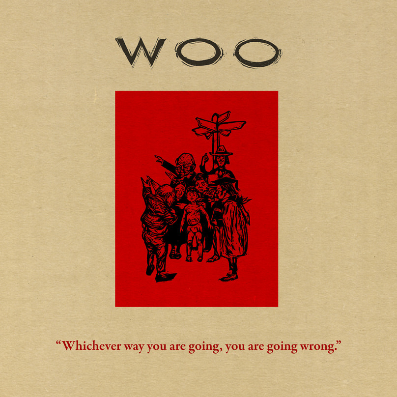 woo - Whichever Way You Are Going You Are Going Wrong (Lp)
