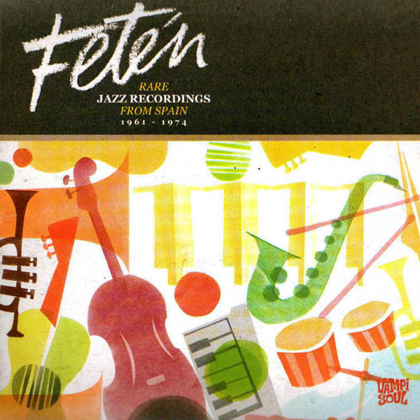 FETéN. RARE JAZZ RECORDINGS FROM SPAIN 1961-1974 (2LP)