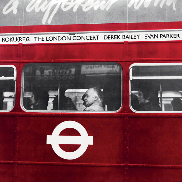 evan  parker - derek bailey - The London Concert (Lp)