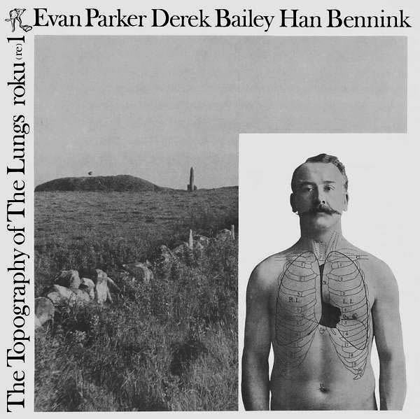 han bennink - evan  parker - derek bailey - The Topography of the Lungs (Lp)