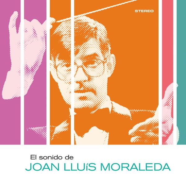 EL SONIDO DE JOAN LLUIS MORALEDA (7 E.P.)