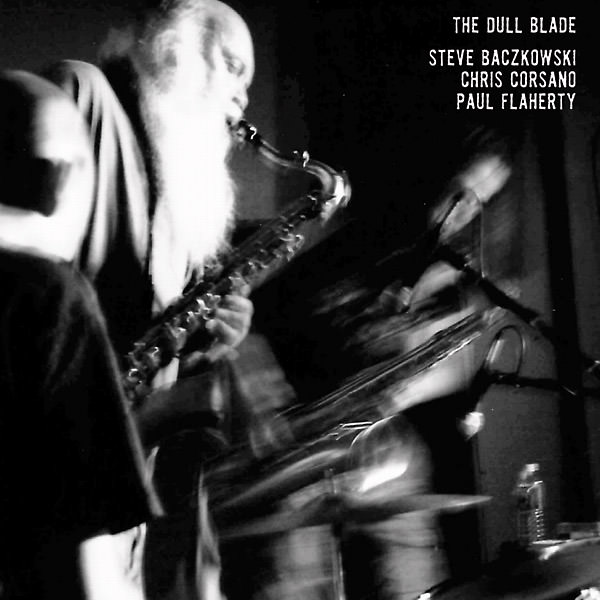 steve baczkowski - paul flaherty - chris corsano - The Dull Blade (Lp)