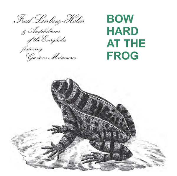 BOW HARD AT THE FROG