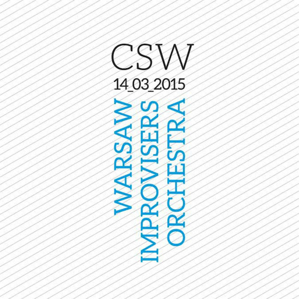warsaw improvisers orchestra  - CSW 14_03_2015
